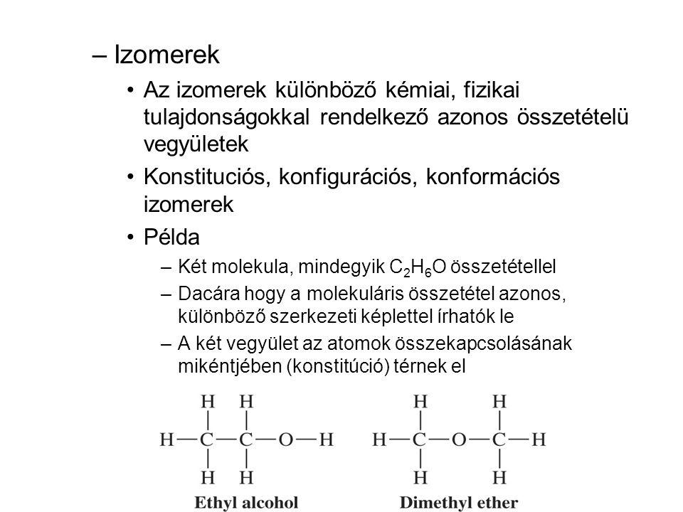 Izomerek Az izomerek különböző kémiai, fizikai tulajdonságokkal rendelkező azonos összetételü vegyületek.