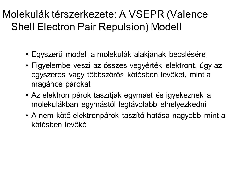 Molekulák térszerkezete: A VSEPR (Valence Shell Electron Pair Repulsion) Modell