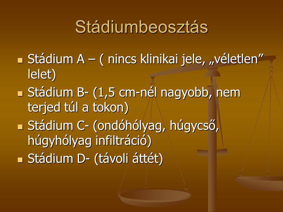 """Stádiumbeosztás Stádium A – ( nincs klinikai jele, """"véletlen lelet)"""
