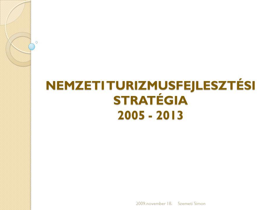 NEMZETI TURIZMUSFEJLESZTÉSI STRATÉGIA 2005 - 2013