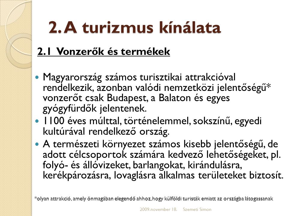 2. A turizmus kínálata 2.1 Vonzerők és termékek