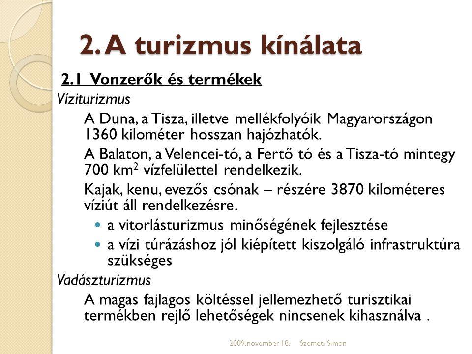 2. A turizmus kínálata 2.1 Vonzerők és termékek Víziturizmus