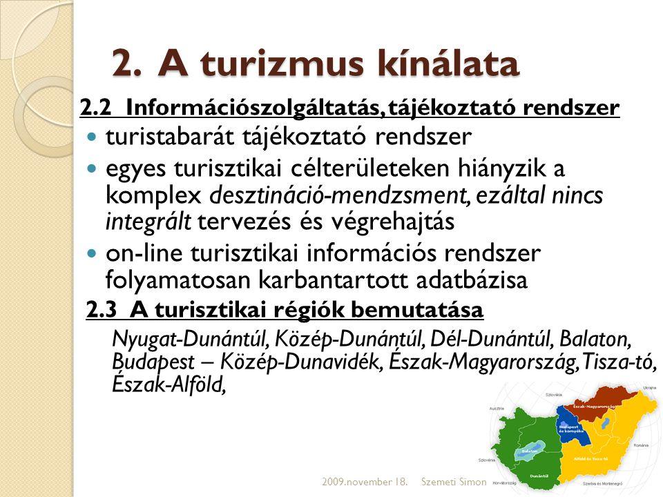 2. A turizmus kínálata turistabarát tájékoztató rendszer