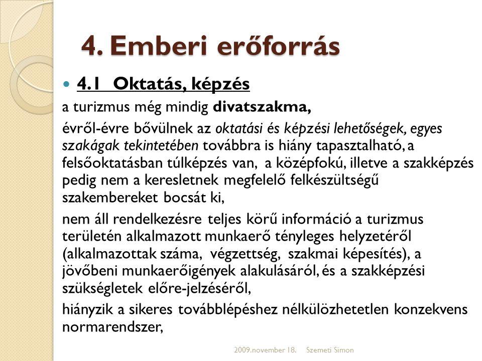 4. Emberi erőforrás 4.1 Oktatás, képzés