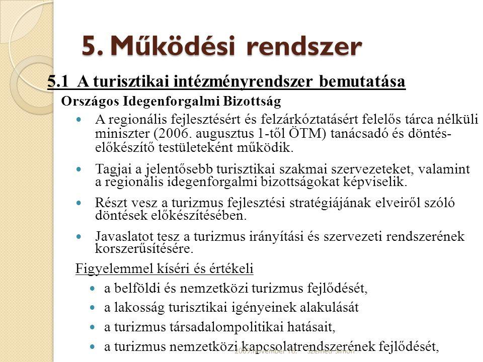 5. Működési rendszer 5.1 A turisztikai intézményrendszer bemutatása