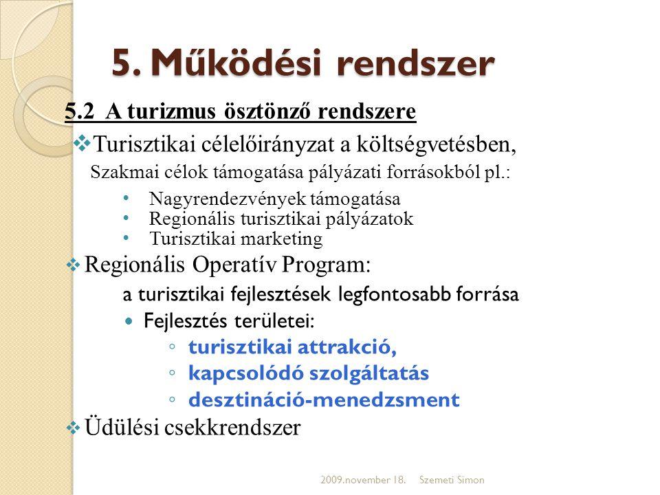 5. Működési rendszer 5.2 A turizmus ösztönző rendszere