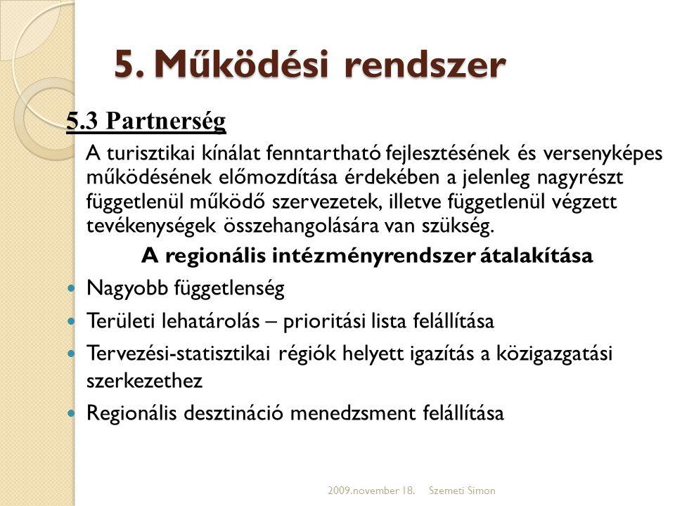 A regionális intézményrendszer átalakítása
