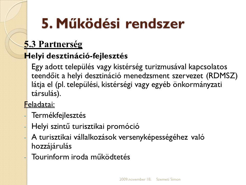 5. Működési rendszer 5.3 Partnerség Helyi desztináció-fejlesztés