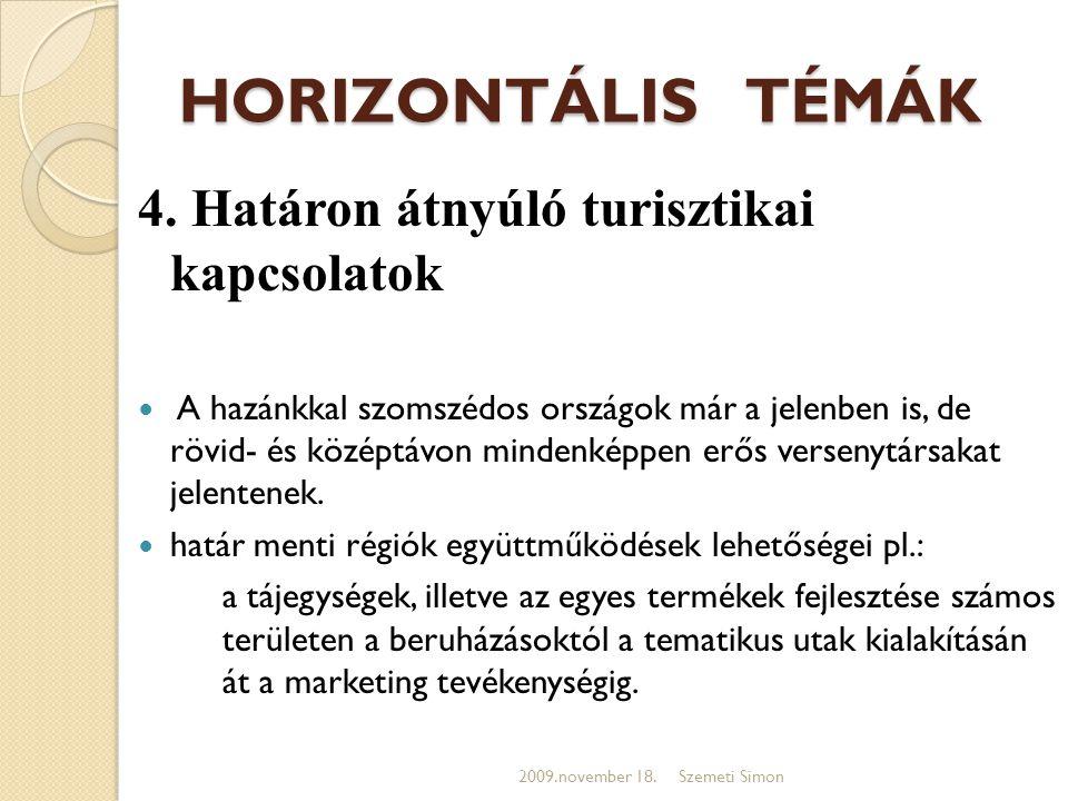 HORIZONTÁLIS TÉMÁK 4. Határon átnyúló turisztikai kapcsolatok