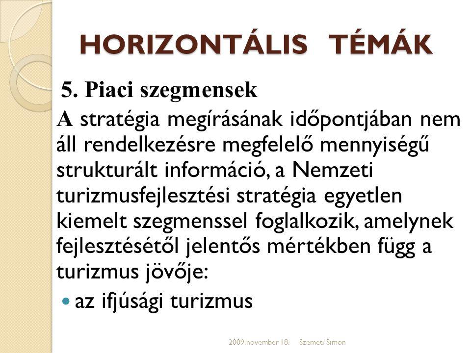 HORIZONTÁLIS TÉMÁK 5. Piaci szegmensek