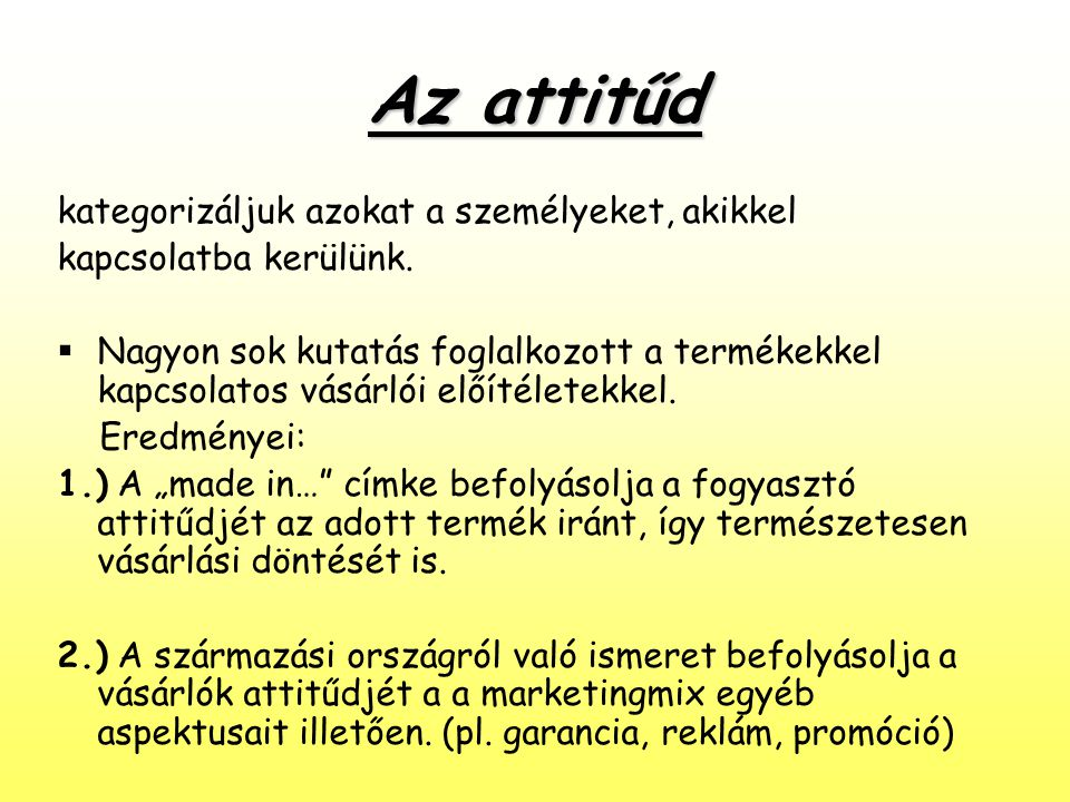Az attitűd kategorizáljuk azokat a személyeket, akikkel