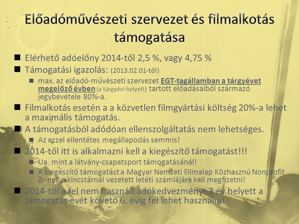 Előadóművészeti szervezet és filmalkotás támogatása