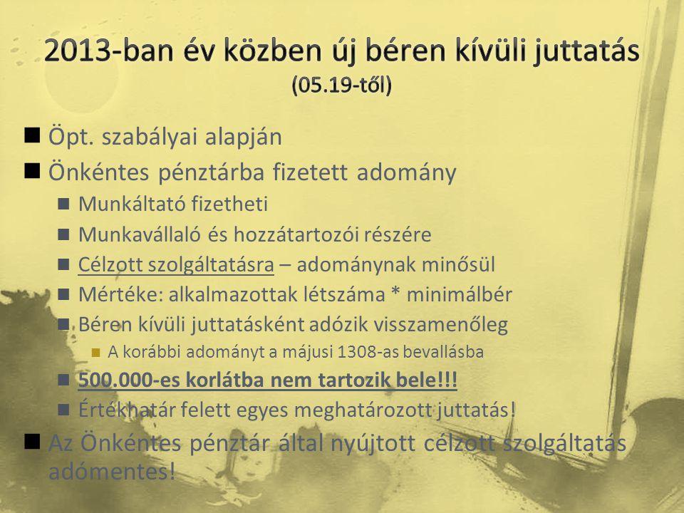 2013-ban év közben új béren kívüli juttatás (05.19-től)