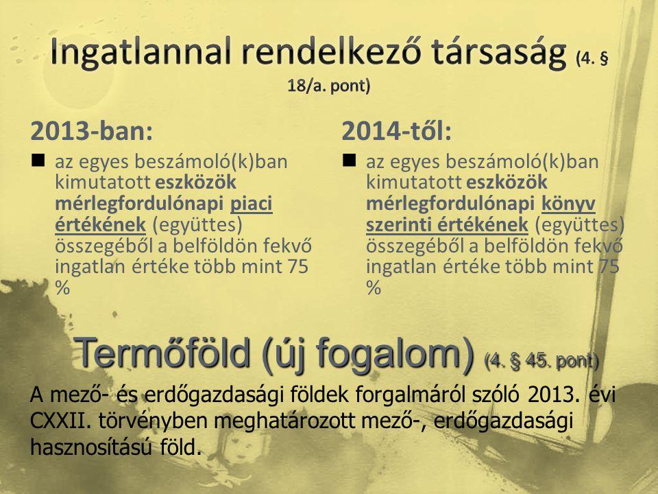 Ingatlannal rendelkező társaság (4. § 18/a. pont)