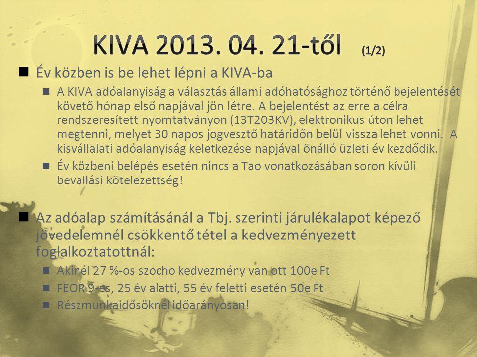 KIVA 2013. 04. 21-től (1/2) Év közben is be lehet lépni a KIVA-ba