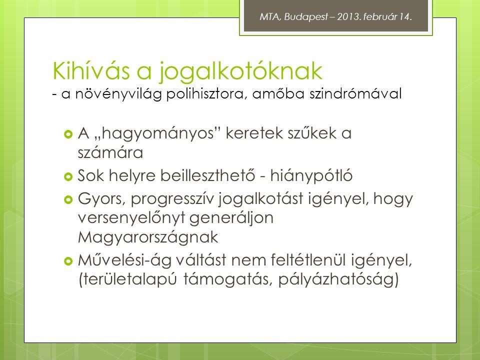 MTA, Budapest – 2013. február 14. Kihívás a jogalkotóknak - a növényvilág polihisztora, amőba szindrómával.