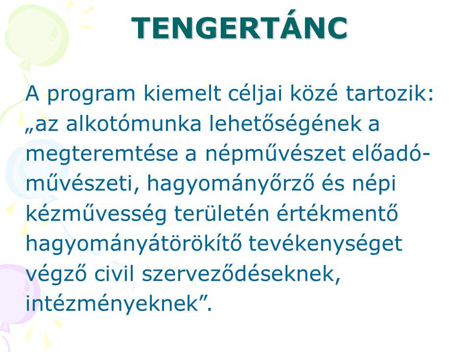 TENGERTÁNC A program kiemelt céljai közé tartozik: