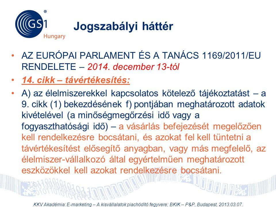 Jogszabályi háttér AZ EURÓPAI PARLAMENT ÉS A TANÁCS 1169/2011/EU RENDELETE – 2014. december 13-tól.
