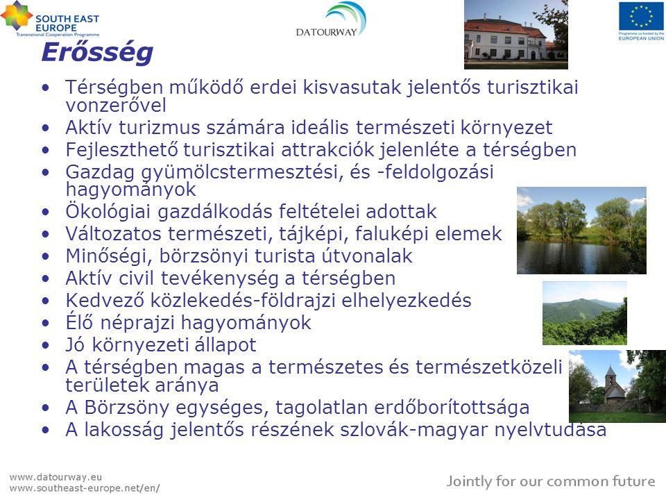 Erősség Térségben működő erdei kisvasutak jelentős turisztikai vonzerővel. Aktív turizmus számára ideális természeti környezet.
