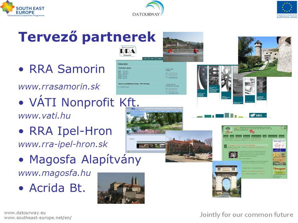 Tervező partnerek RRA Samorin VÁTI Nonprofit Kft. RRA Ipel-Hron
