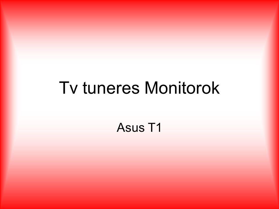 Tv tuneres Monitorok Asus T1