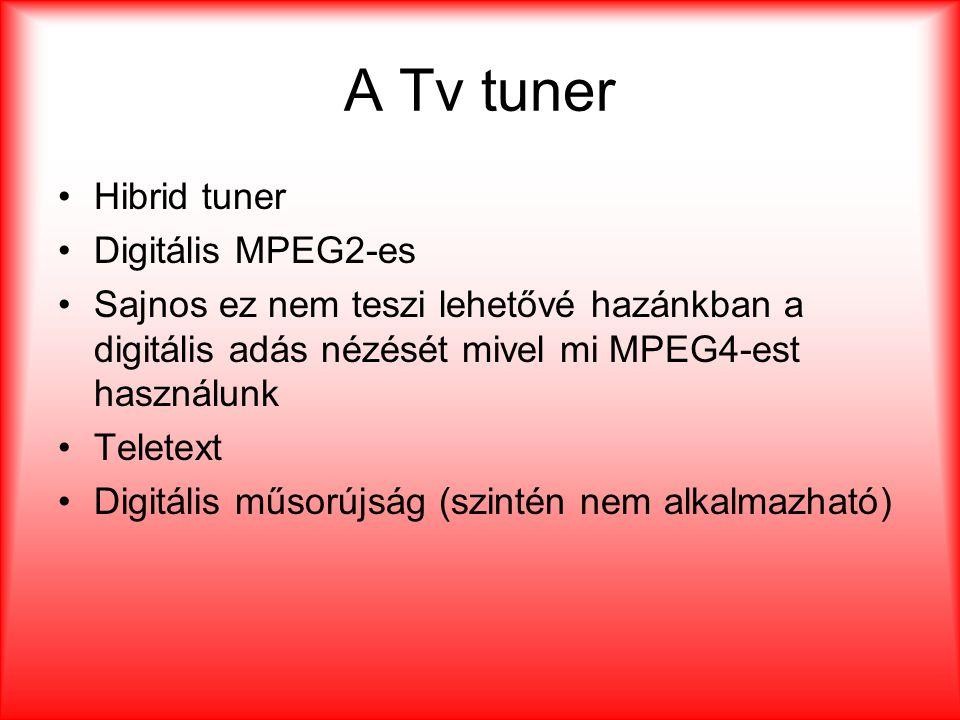 A Tv tuner Hibrid tuner Digitális MPEG2-es