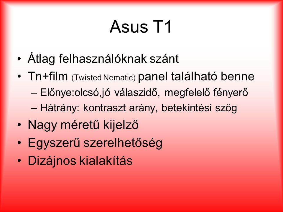 Asus T1 Nagy méretű kijelző Egyszerű szerelhetőség Dizájnos kialakítás