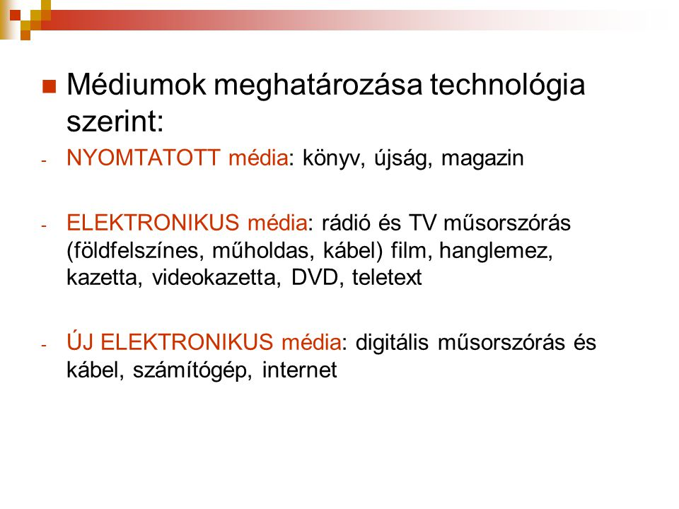 Médiumok meghatározása technológia szerint: