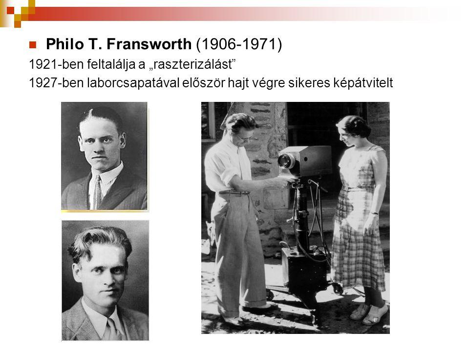 """Philo T. Fransworth (1906-1971) 1921-ben feltalálja a """"raszterizálást"""