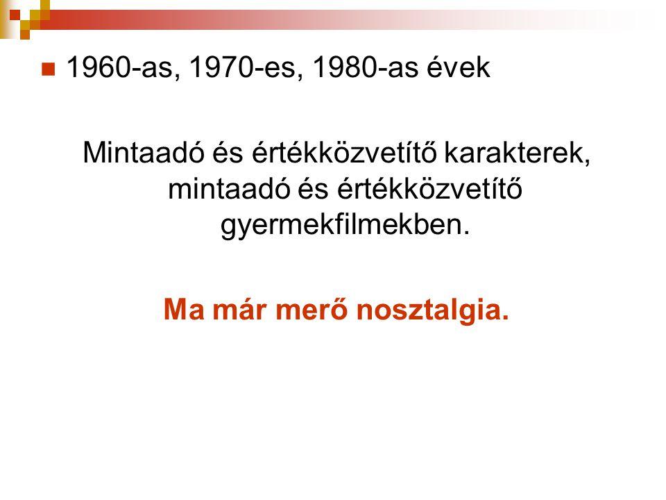 1960-as, 1970-es, 1980-as évek Mintaadó és értékközvetítő karakterek, mintaadó és értékközvetítő gyermekfilmekben.