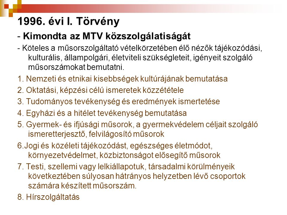 1996. évi I. Törvény - Kimondta az MTV közszolgálatiságát