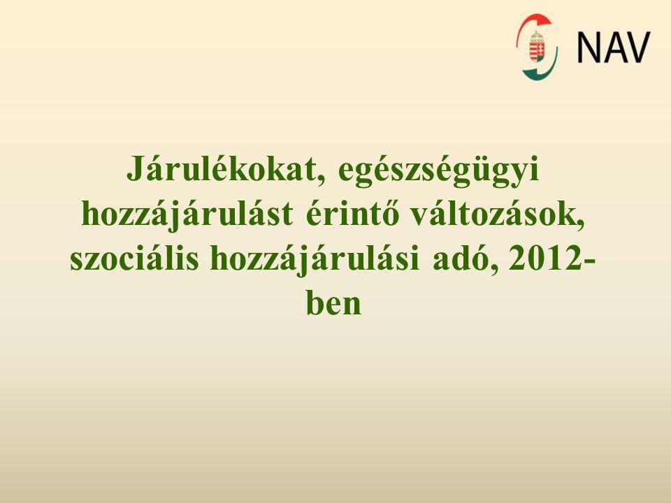 Járulékokat, egészségügyi hozzájárulást érintő változások, szociális hozzájárulási adó, 2012-ben