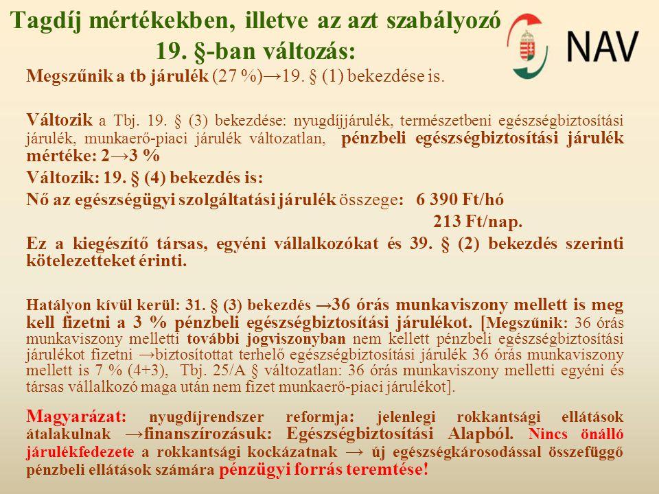 Tagdíj mértékekben, illetve az azt szabályozó 19. §-ban változás: