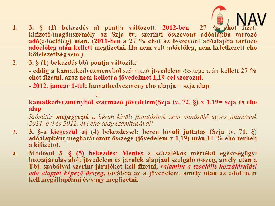 2. 3. § (1) bekezdés bb) pontja változik: