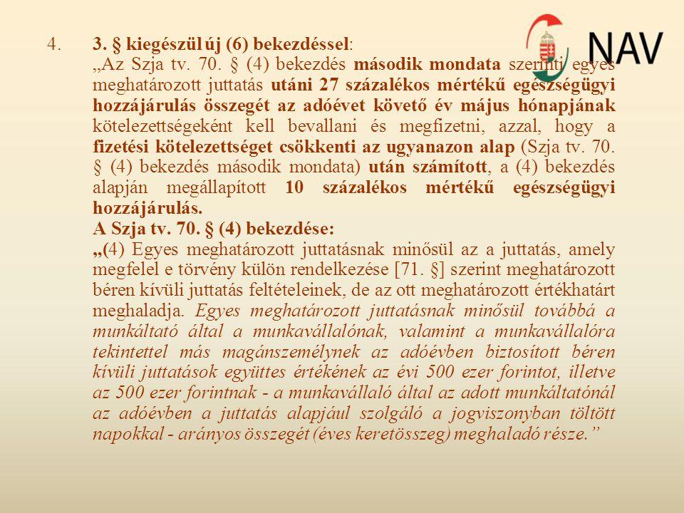 4. 3. § kiegészül új (6) bekezdéssel:
