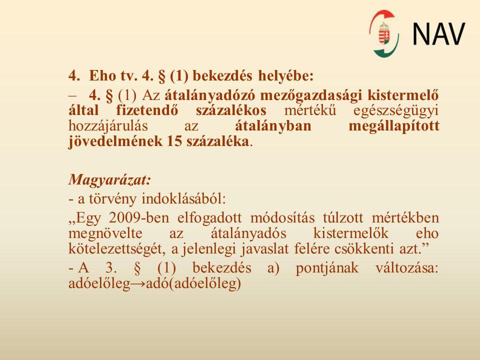 4. Eho tv. 4. § (1) bekezdés helyébe: