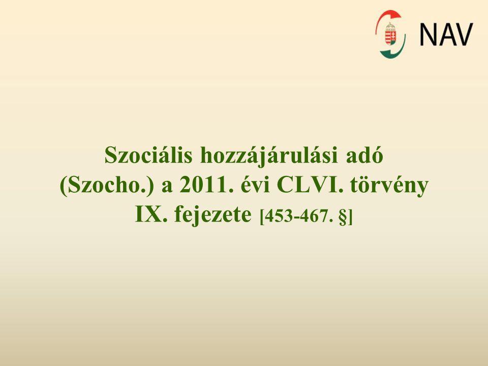 Szociális hozzájárulási adó (Szocho. ) a 2011. évi CLVI. törvény IX