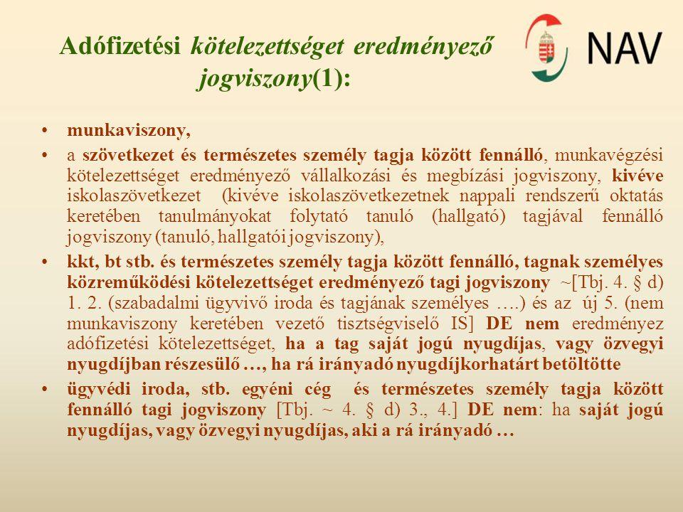 Adófizetési kötelezettséget eredményező jogviszony(1):