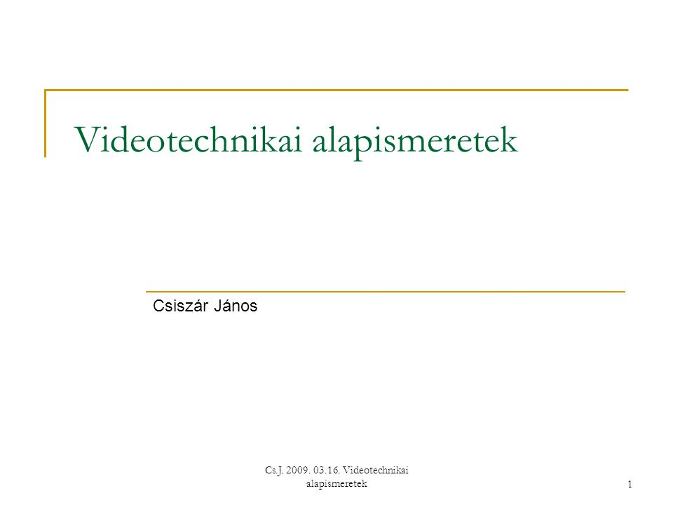 Videotechnikai alapismeretek
