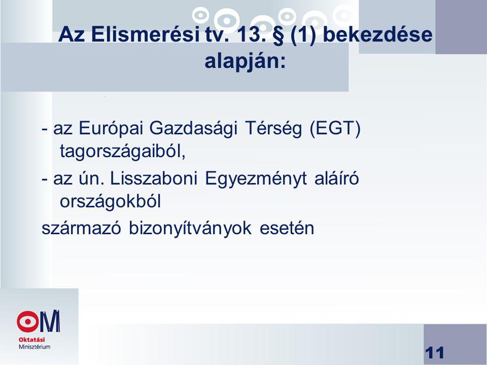 Az Elismerési tv. 13. § (1) bekezdése alapján: