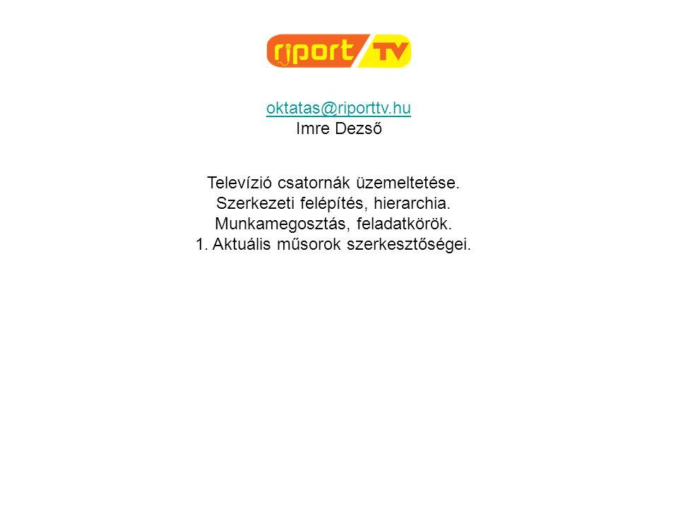 Televízió csatornák üzemeltetése. Szerkezeti felépítés, hierarchia.