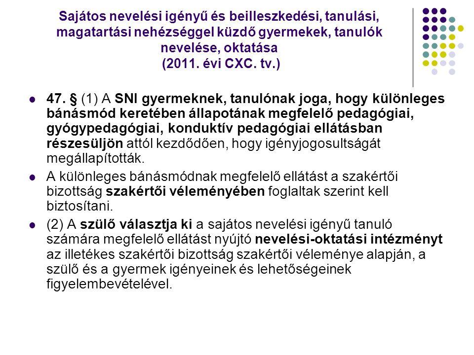 Sajátos nevelési igényű és beilleszkedési, tanulási, magatartási nehézséggel küzdő gyermekek, tanulók nevelése, oktatása (2011. évi CXC. tv.)