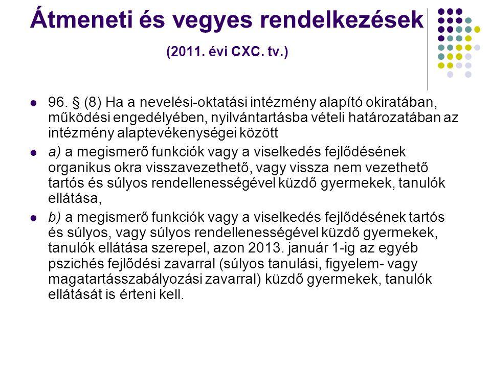 Átmeneti és vegyes rendelkezések (2011. évi CXC. tv.)