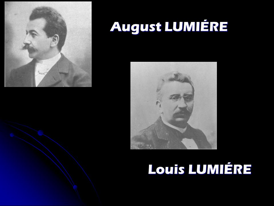 August LUMIÉRE Louis LUMIÉRE