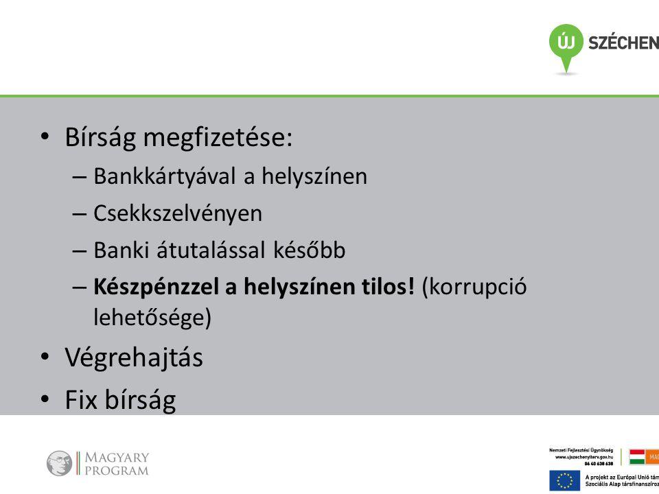 Bírság megfizetése: Végrehajtás Fix bírság Bankkártyával a helyszínen