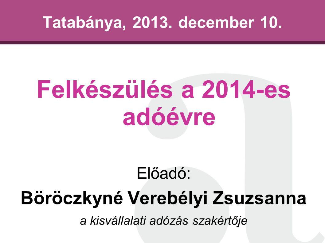Felkészülés a 2014-es adóévre Böröczkyné Verebélyi Zsuzsanna