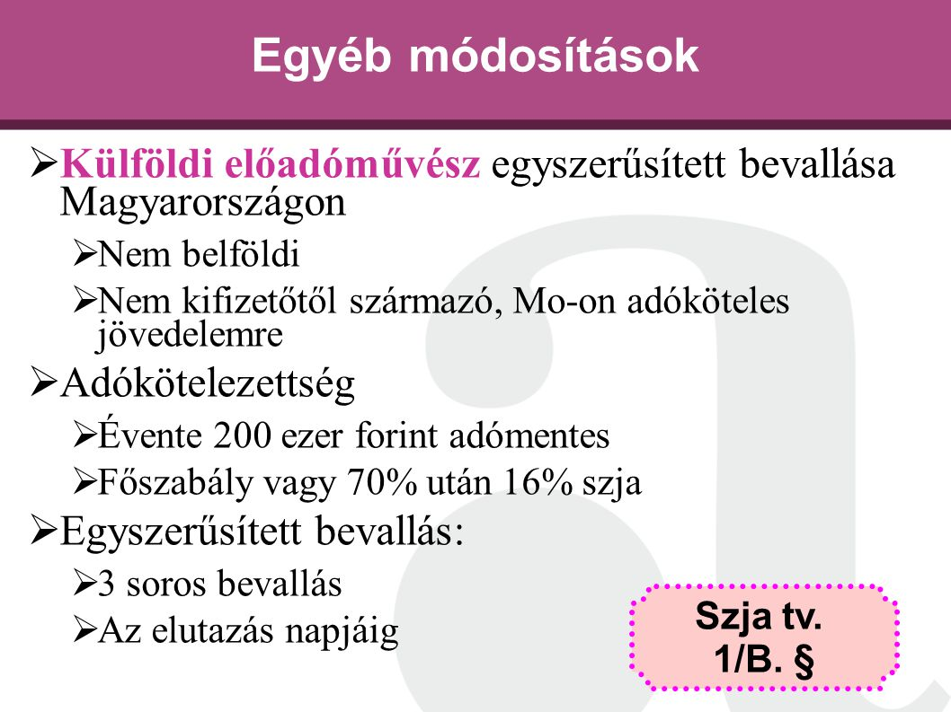 Egyéb módosítások Külföldi előadóművész egyszerűsített bevallása Magyarországon. Nem belföldi.