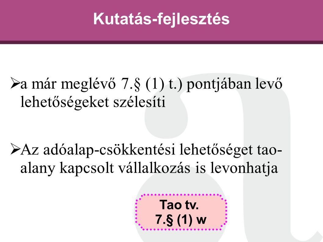 a már meglévő 7.§ (1) t.) pontjában levő lehetőségeket szélesíti