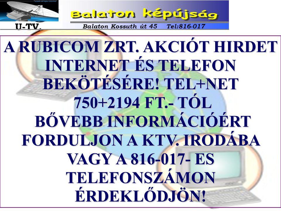 Balaton Kossuth út 45 Tel:816-017