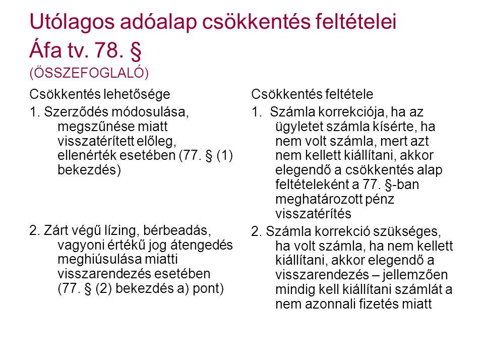 Utólagos adóalap csökkentés feltételei Áfa tv. 78. § (ÖSSZEFOGLALÓ)
